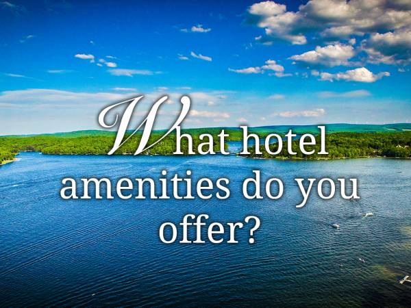 What hotel amenities do you offer?